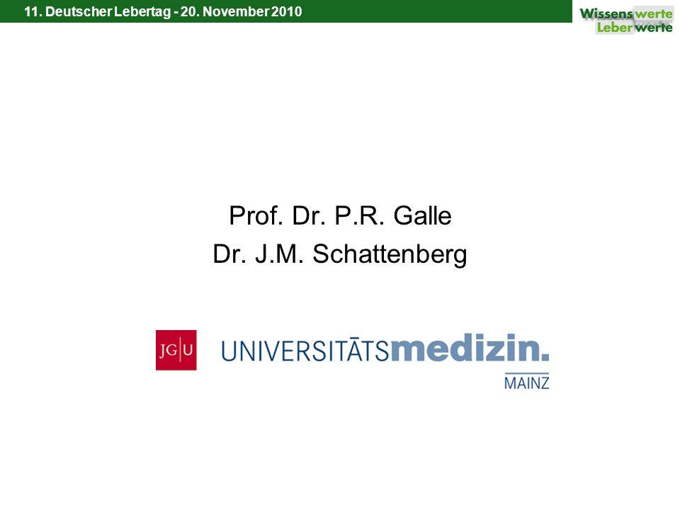Prof. Dr. P.R. Galle Dr. J.M. Schattenberg