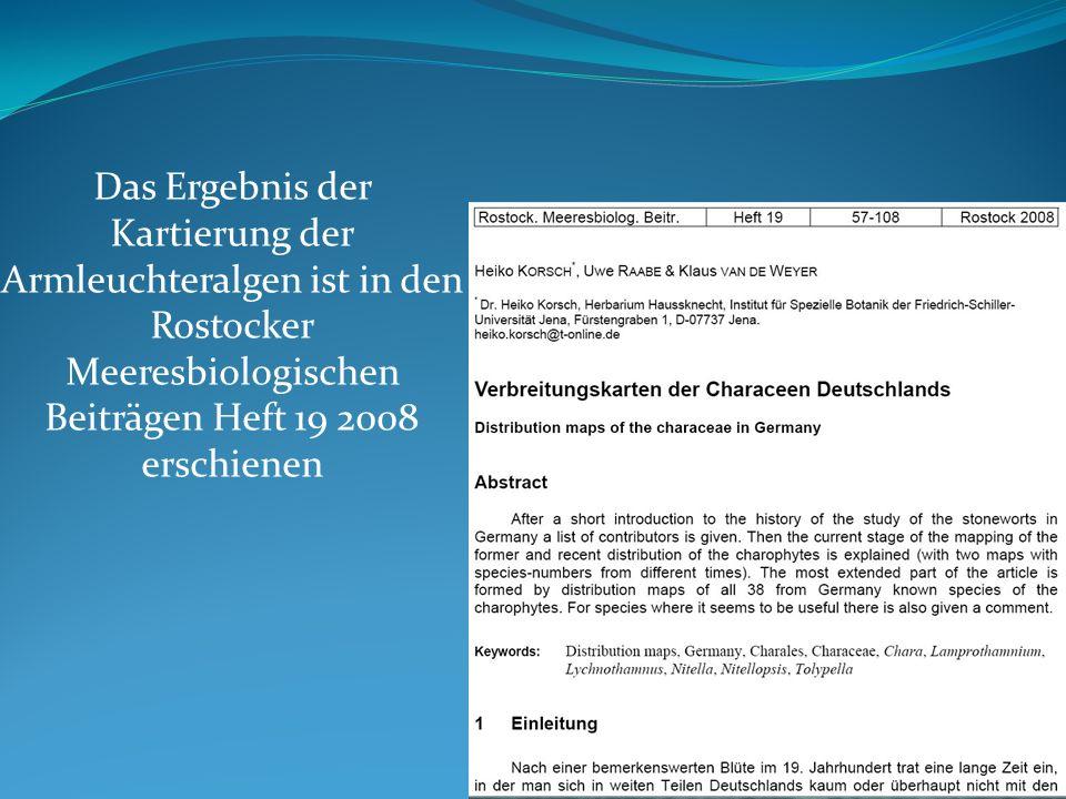 Das Ergebnis der Kartierung der Armleuchteralgen ist in den Rostocker Meeresbiologischen Beiträgen Heft 19 2008 erschienen