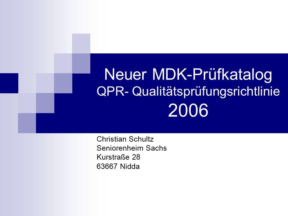 Neuer MDK-Prüfkatalog QPR- Qualitätsprüfungsrichtlinie 2006