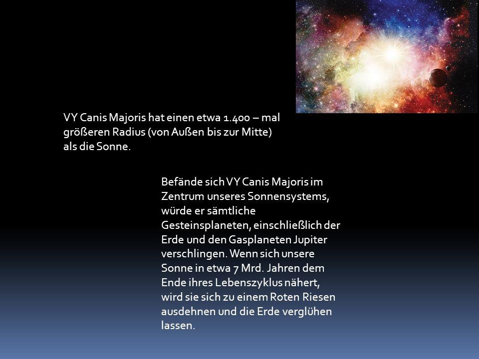 VY Canis Majoris hat einen etwa 1