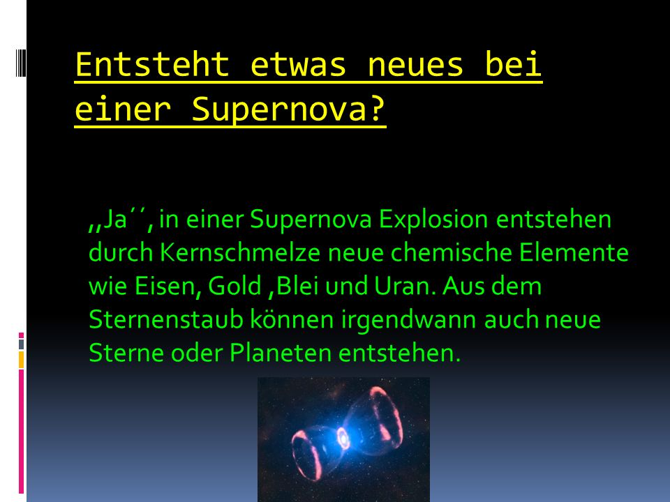 Entsteht etwas neues bei einer Supernova