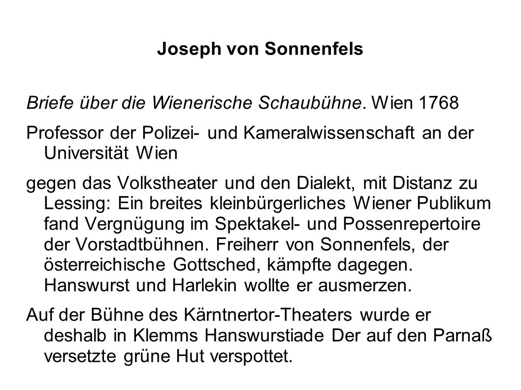 Joseph von Sonnenfels Briefe über die Wienerische Schaubühne. Wien 1768. Professor der Polizei- und Kameralwissenschaft an der Universität Wien.