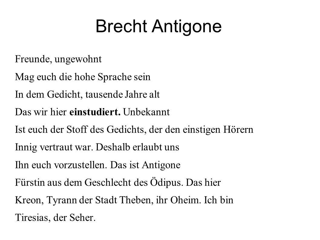 Brecht Antigone Freunde, ungewohnt Mag euch die hohe Sprache sein