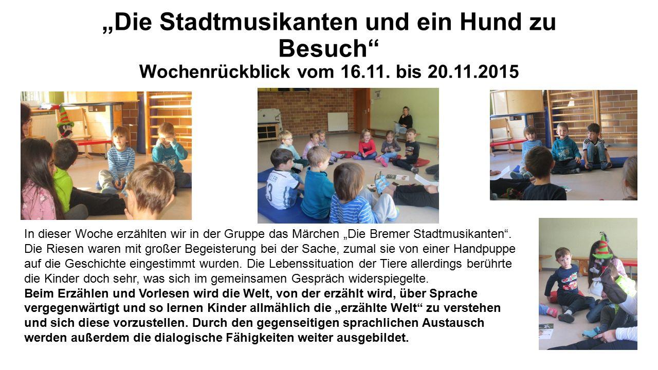"""""""Die Stadtmusikanten und ein Hund zu Besuch Wochenrückblick vom 16.11. bis 20.11.2015"""