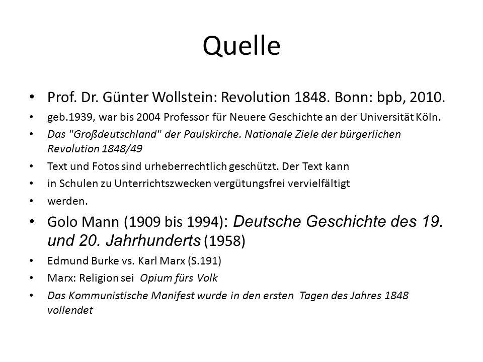 Quelle Prof. Dr. Günter Wollstein: Revolution 1848. Bonn: bpb, 2010.