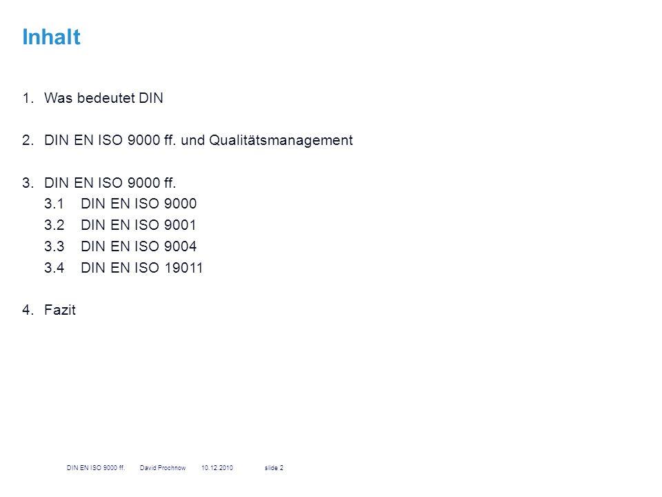 Inhalt Was bedeutet DIN DIN EN ISO 9000 ff. und Qualitätsmanagement