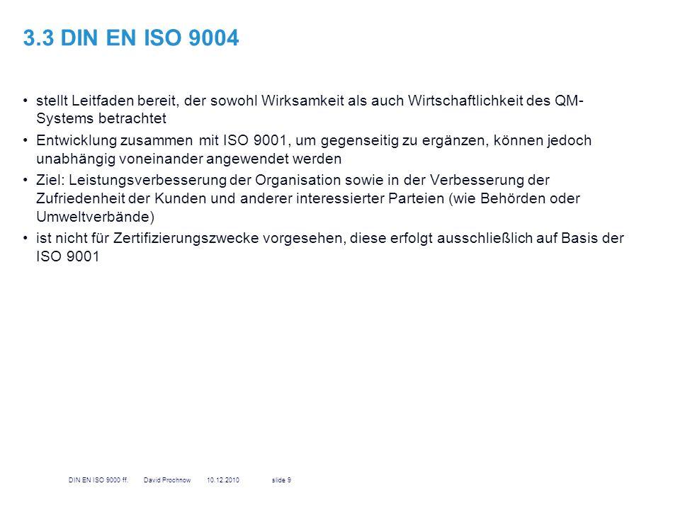 3.3 DIN EN ISO 9004 stellt Leitfaden bereit, der sowohl Wirksamkeit als auch Wirtschaftlichkeit des QM-Systems betrachtet.