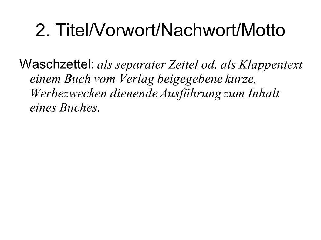 2. Titel/Vorwort/Nachwort/Motto
