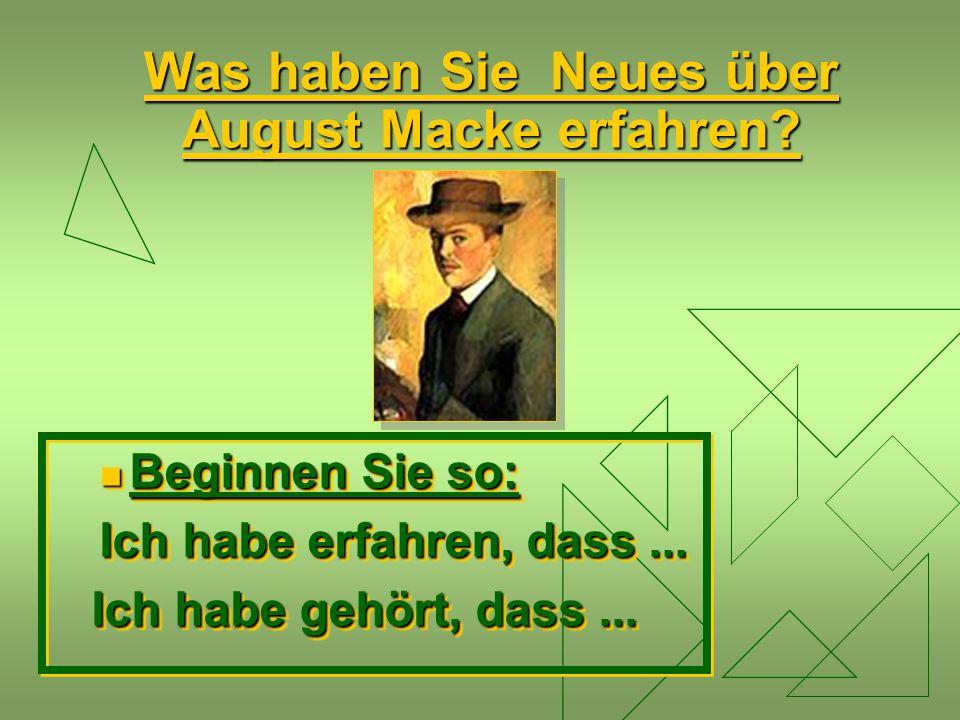 Was haben Sie Neues über August Macke erfahren