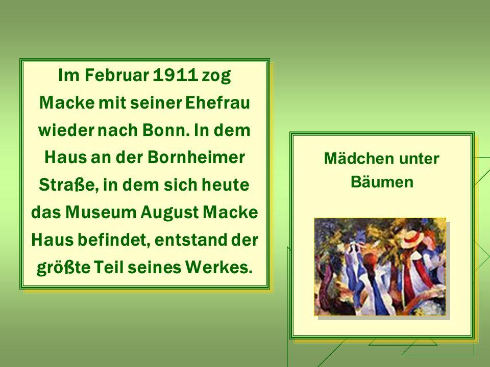 Macke mit seiner Ehefrau wieder nach Bonn. In dem
