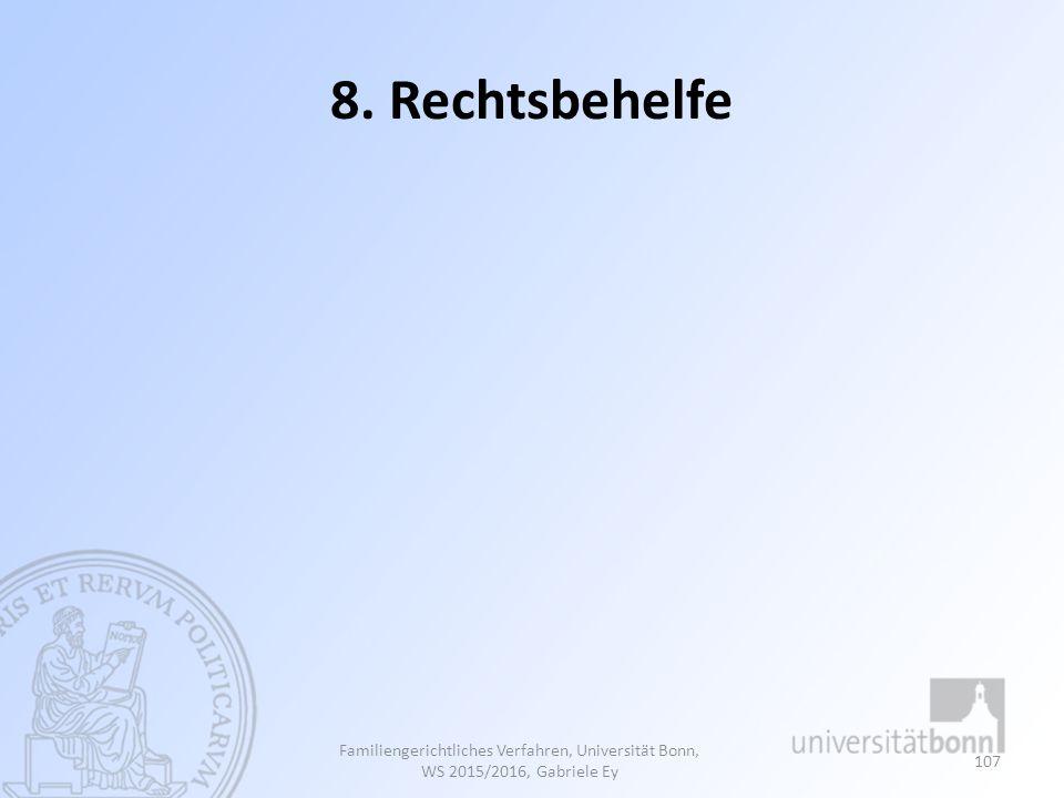 8. Rechtsbehelfe Familiengerichtliches Verfahren, Universität Bonn, WS 2015/2016, Gabriele Ey