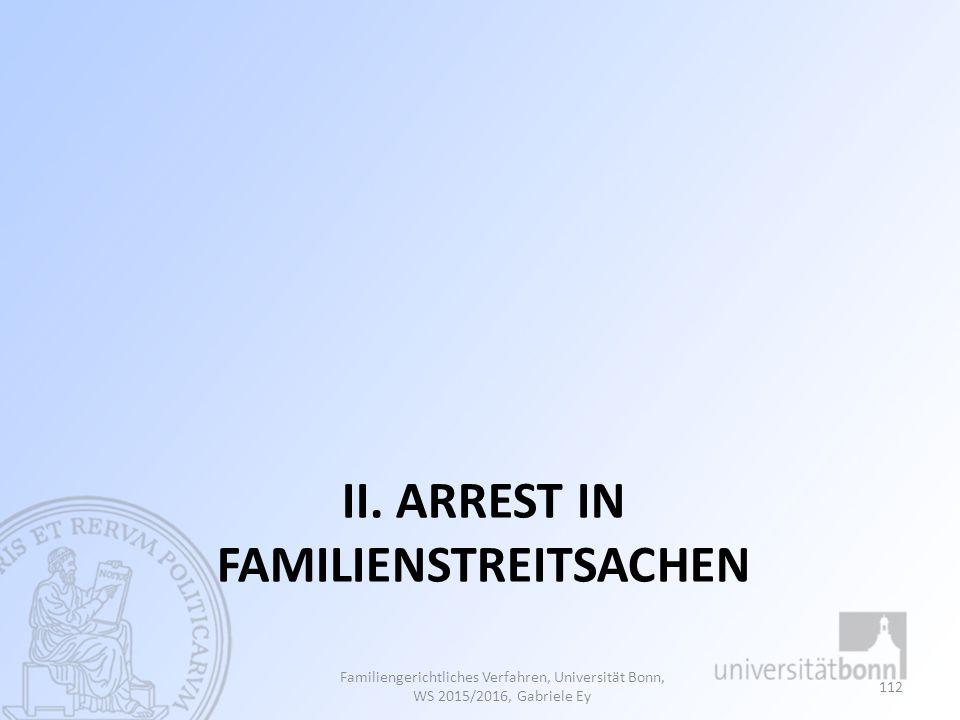 II. Arrest in FAmilienstreitsachen
