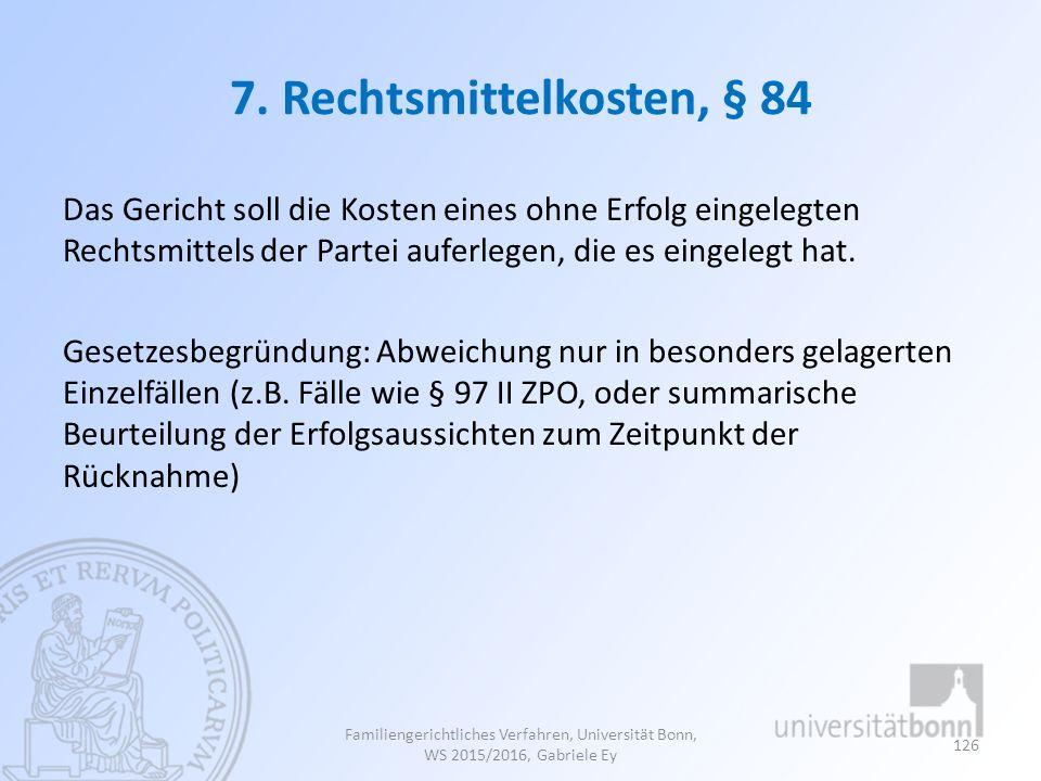 7. Rechtsmittelkosten, § 84