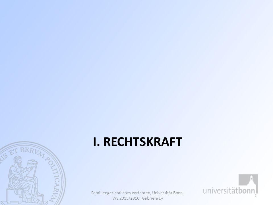 I. REchtskraft Familiengerichtliches Verfahren, Universität Bonn, WS 2015/2016, Gabriele Ey