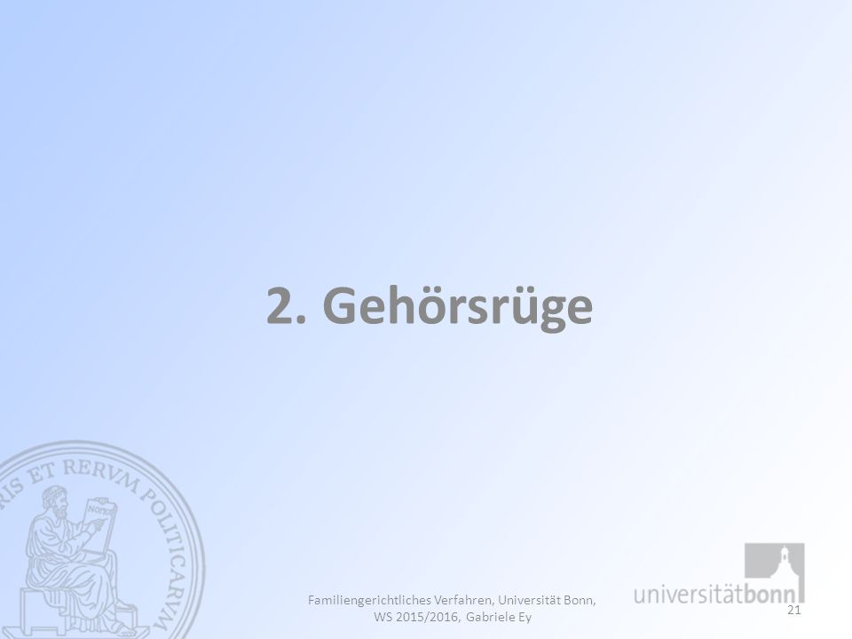2. Gehörsrüge Familiengerichtliches Verfahren, Universität Bonn, WS 2015/2016, Gabriele Ey