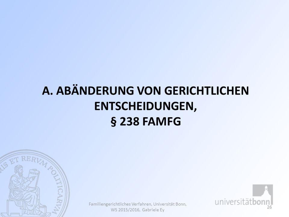 a. Abänderung von gerichtlichen Entscheidungen, § 238 FamFG