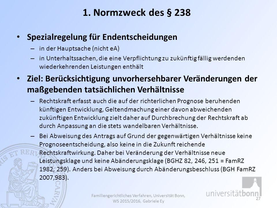 1. Normzweck des § 238 Spezialregelung für Endentscheidungen