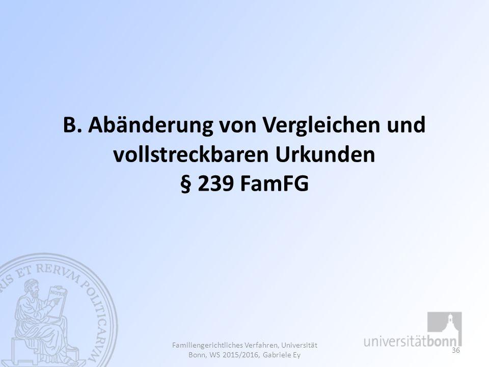 B. Abänderung von Vergleichen und vollstreckbaren Urkunden § 239 FamFG