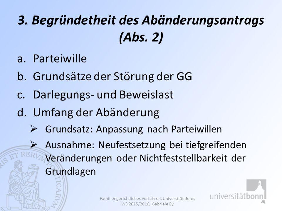 3. Begründetheit des Abänderungsantrags (Abs. 2)