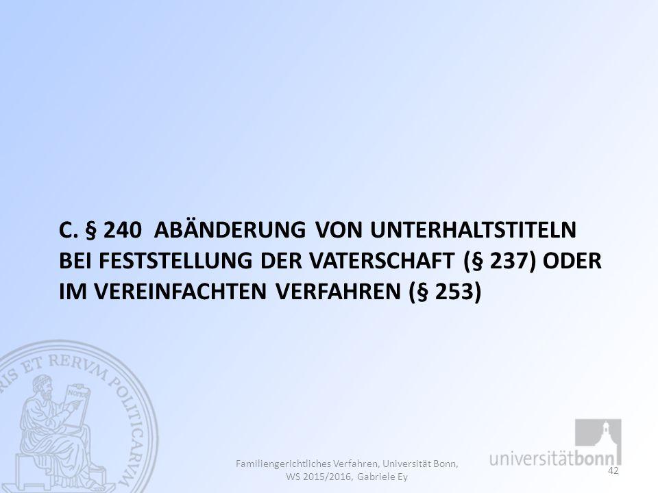 c. § 240 Abänderung von Unterhaltstiteln bei Feststellung der Vaterschaft (§ 237) oder im vereinfachten Verfahren (§ 253)