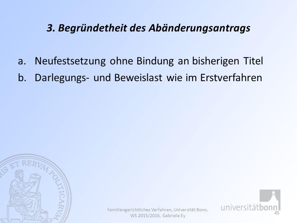 3. Begründetheit des Abänderungsantrags
