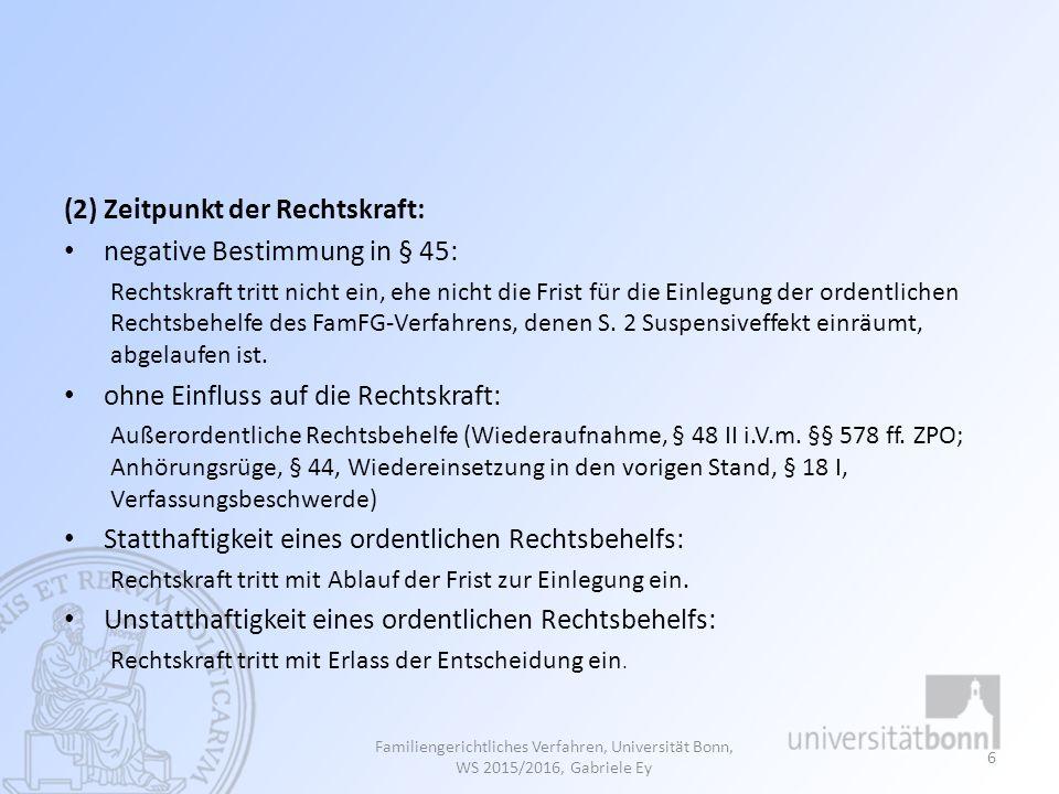 (2) Zeitpunkt der Rechtskraft: negative Bestimmung in § 45: