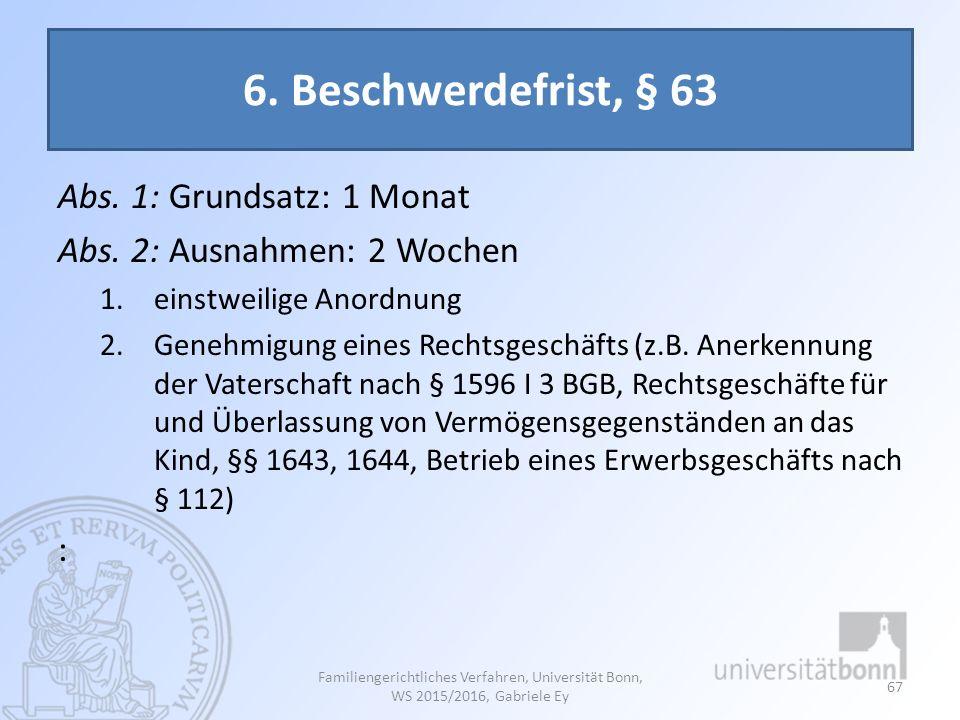 6. Beschwerdefrist, § 63 Abs. 1: Grundsatz: 1 Monat