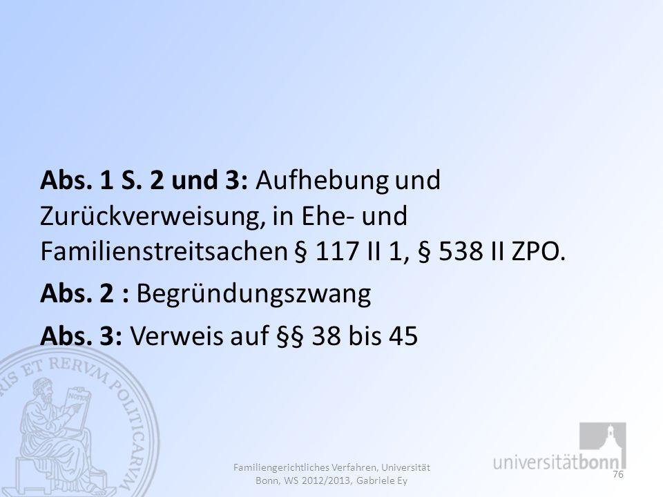 Abs. 2 : Begründungszwang Abs. 3: Verweis auf §§ 38 bis 45