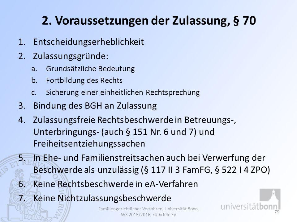 2. Voraussetzungen der Zulassung, § 70