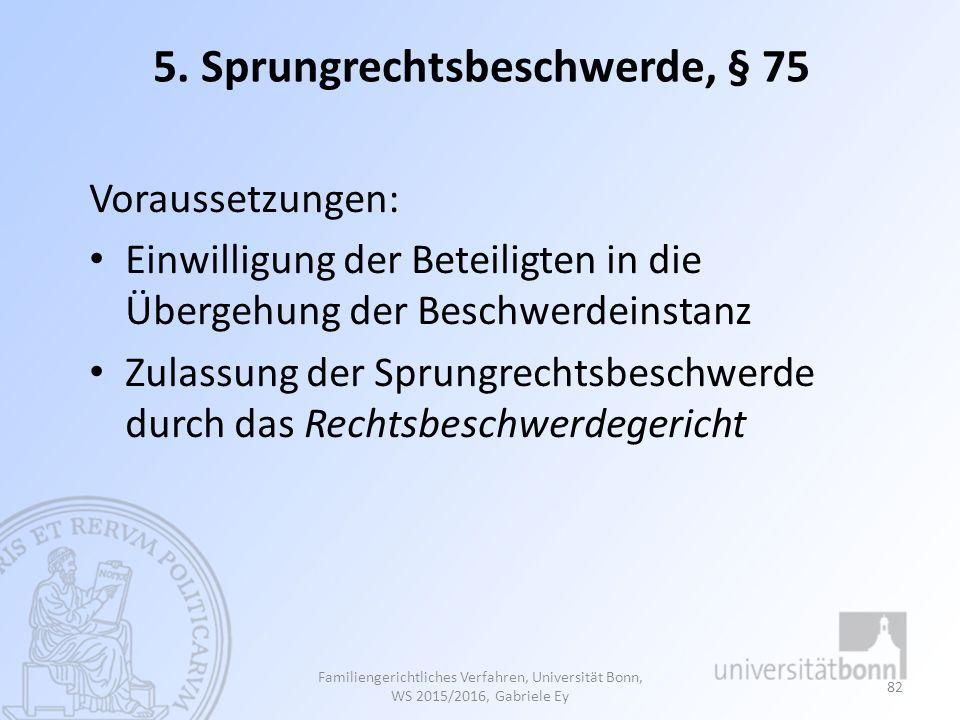 5. Sprungrechtsbeschwerde, § 75