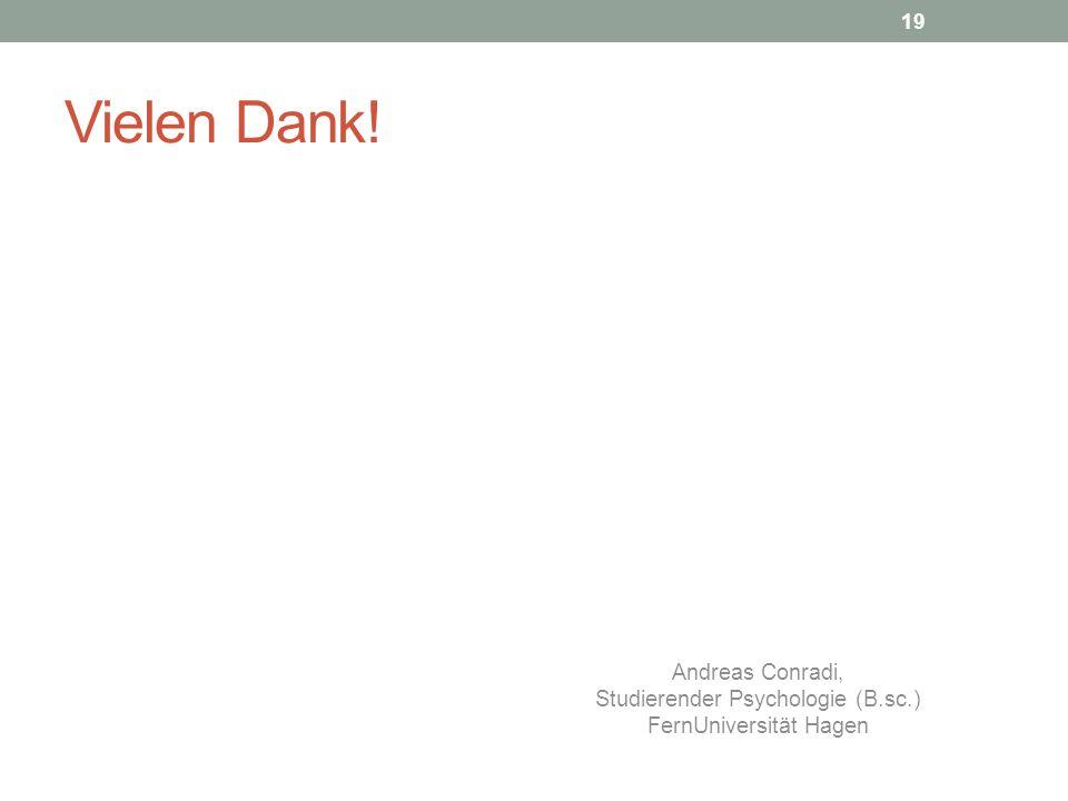 Vielen Dank! Andreas Conradi, Studierender Psychologie (B.sc.)