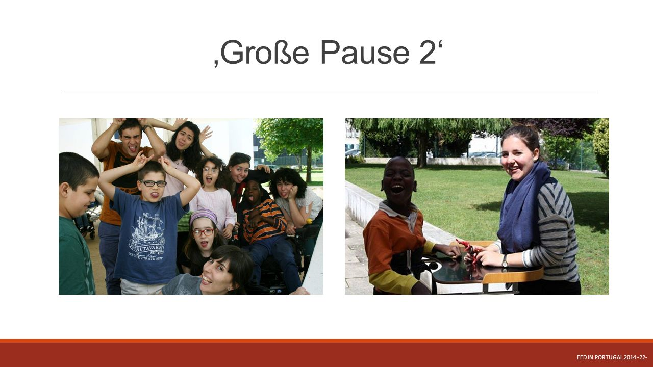 'Große Pause 2' EFD in Portugal