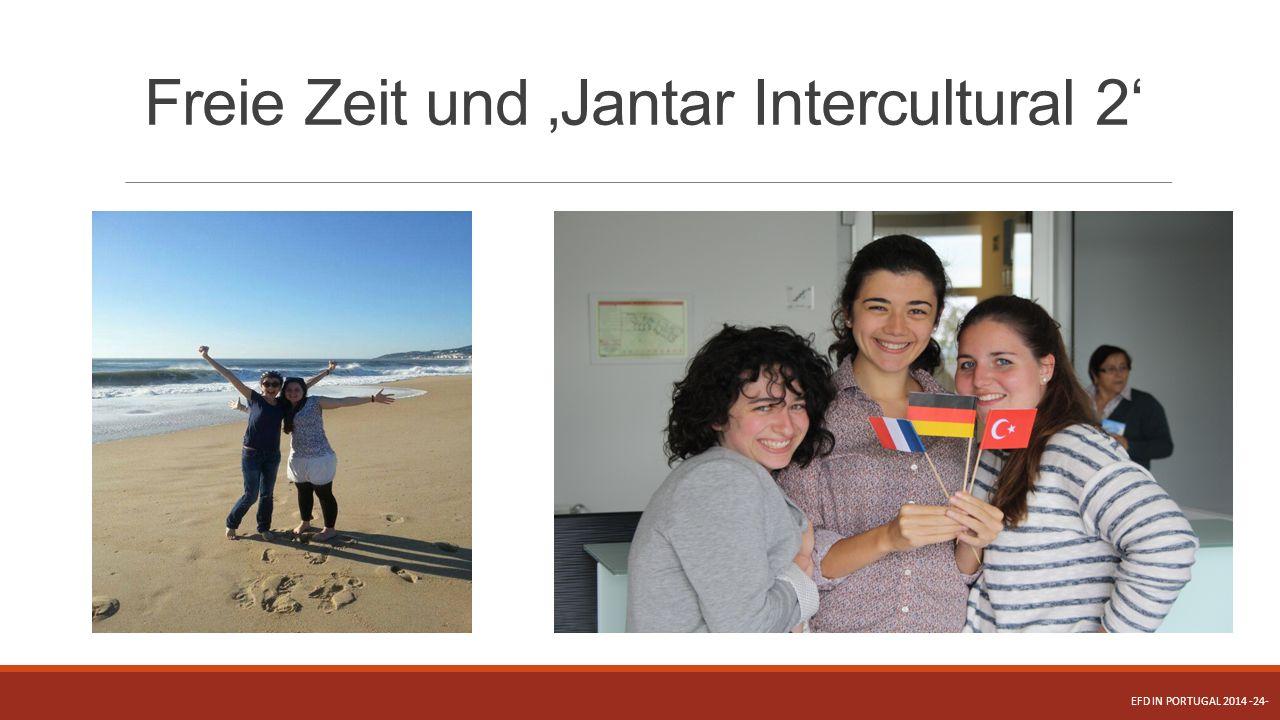 Freie Zeit und 'Jantar Intercultural 2'