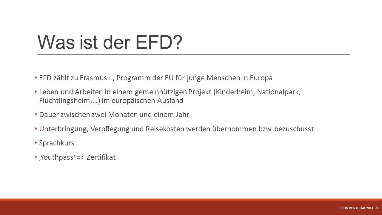 Was ist der EFD EFD zählt zu Erasmus+ , Programm der EU für junge Menschen in Europa.