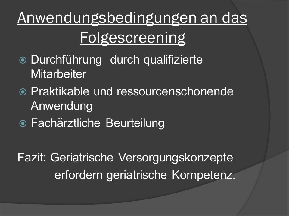 Anwendungsbedingungen an das Folgescreening