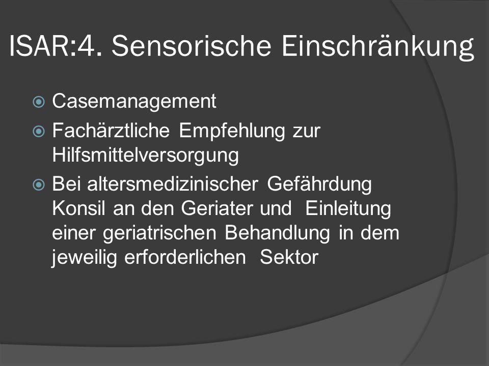 ISAR:4. Sensorische Einschränkung