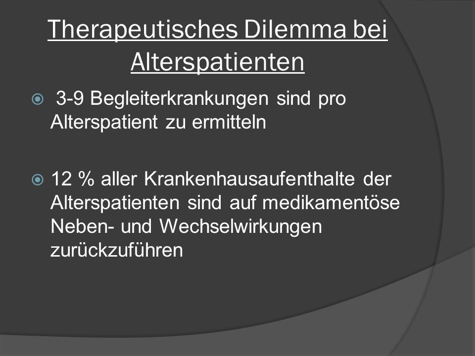 Therapeutisches Dilemma bei Alterspatienten