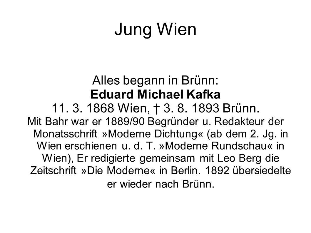 Jung Wien Alles begann in Brünn: Eduard Michael Kafka