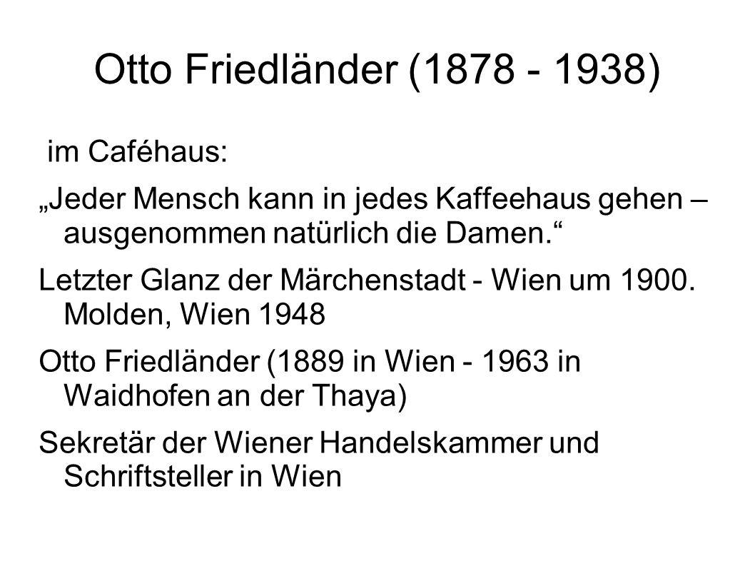 Otto Friedländer (1878 - 1938) im Caféhaus: