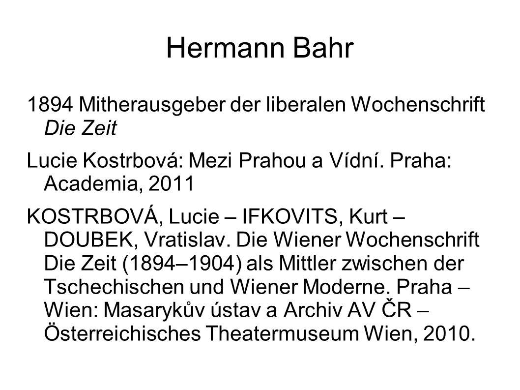 Hermann Bahr 1894 Mitherausgeber der liberalen Wochenschrift Die Zeit