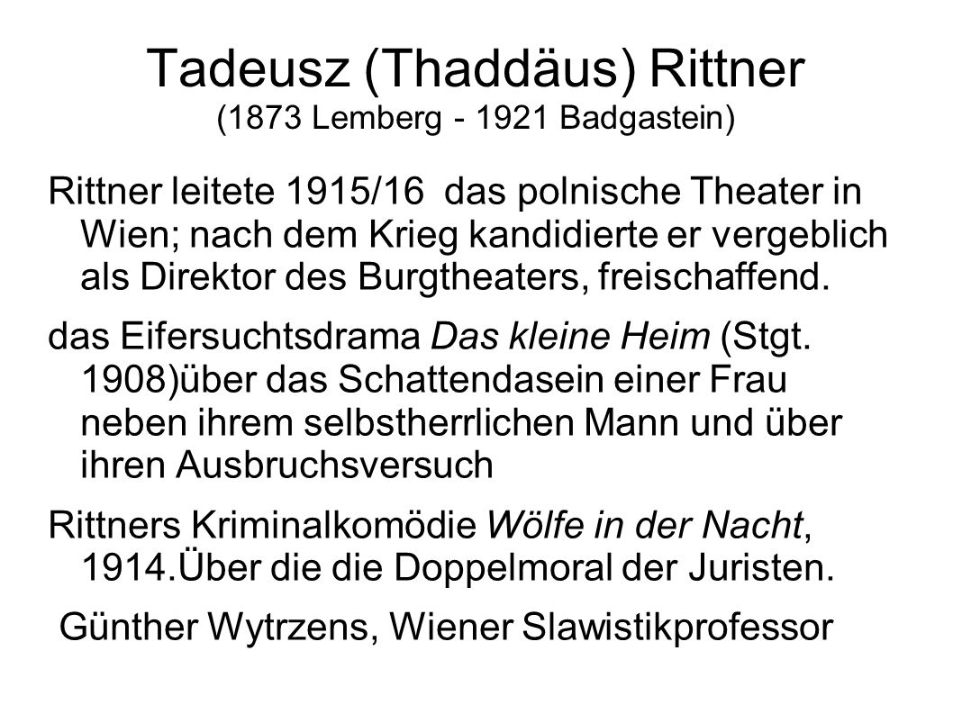 Tadeusz (Thaddäus) Rittner (1873 Lemberg - 1921 Badgastein)