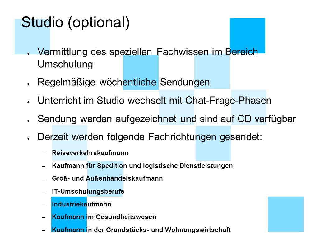 Studio (optional) Vermittlung des speziellen Fachwissen im Bereich Umschulung. Regelmäßige wöchentliche Sendungen.
