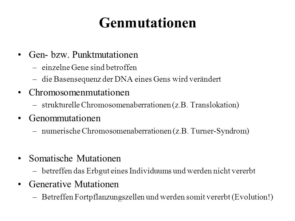 Genmutationen Gen- bzw. Punktmutationen Chromosomenmutationen
