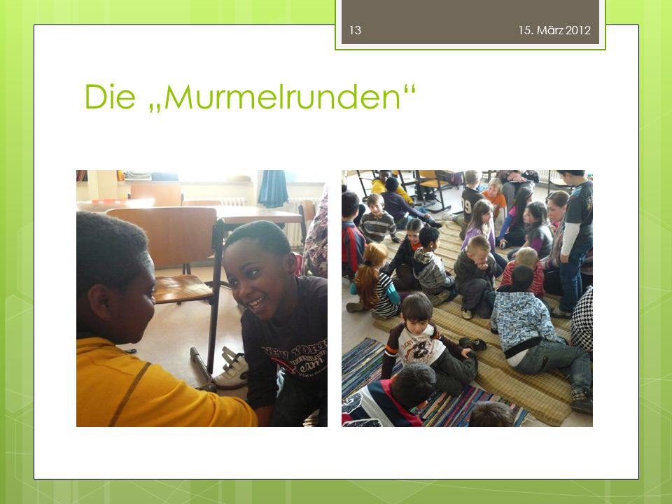 """15. März 2012 Die """"Murmelrunden"""