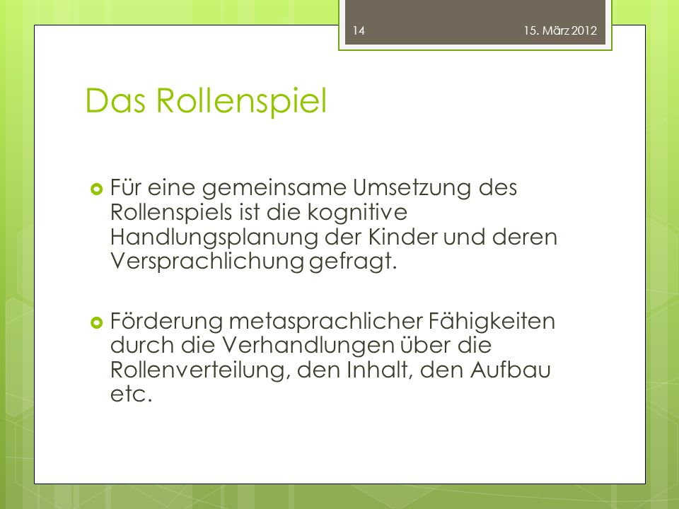 15. März 2012 Das Rollenspiel.
