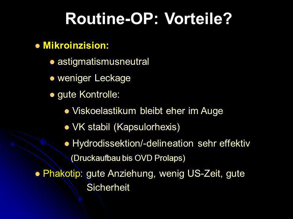 Routine-OP: Vorteile Mikroinzision: astigmatismusneutral