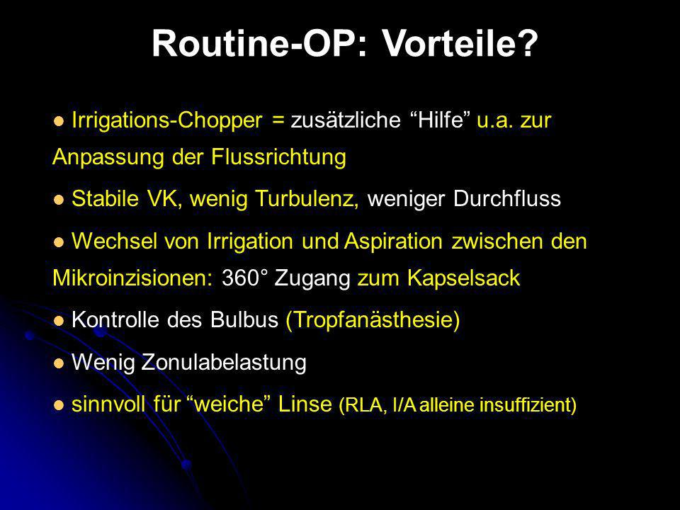 Routine-OP: Vorteile Irrigations-Chopper = zusätzliche Hilfe u.a. zur Anpassung der Flussrichtung.