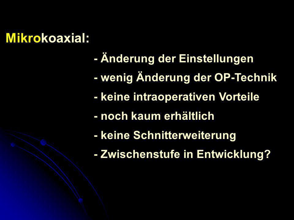 Mikrokoaxial: - Änderung der Einstellungen