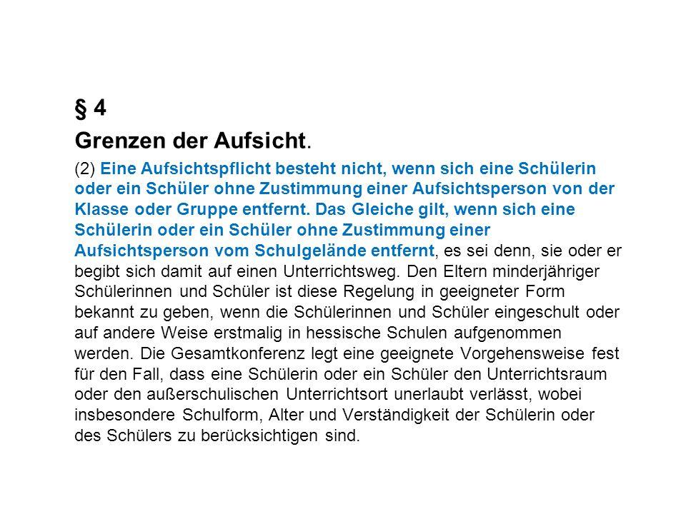§ 4 Grenzen der Aufsicht.