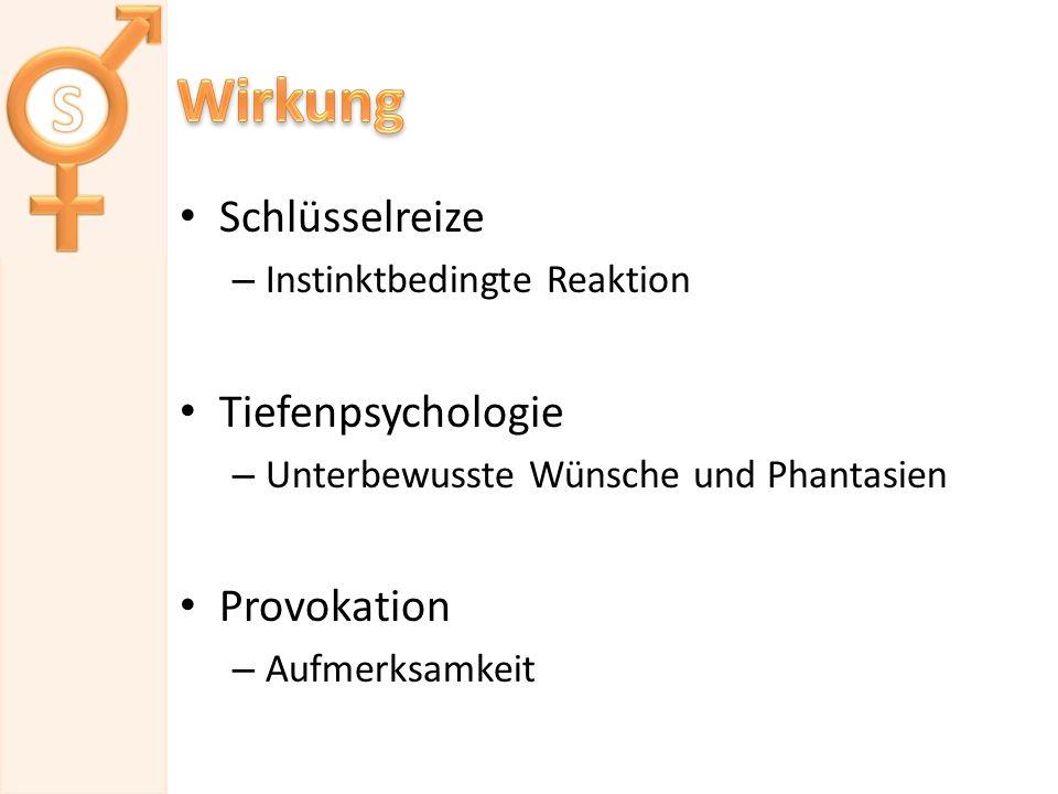 Wirkung Schlüsselreize Tiefenpsychologie Provokation